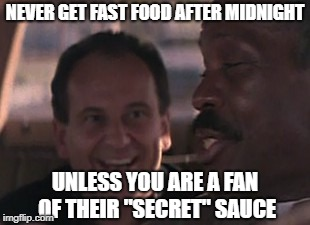 "Drive Thru | NEVER GET FAST FOOD AFTER MIDNIGHT UNLESS YOU ARE A FAN OF THEIR ""SECRET"" SAUCE 
