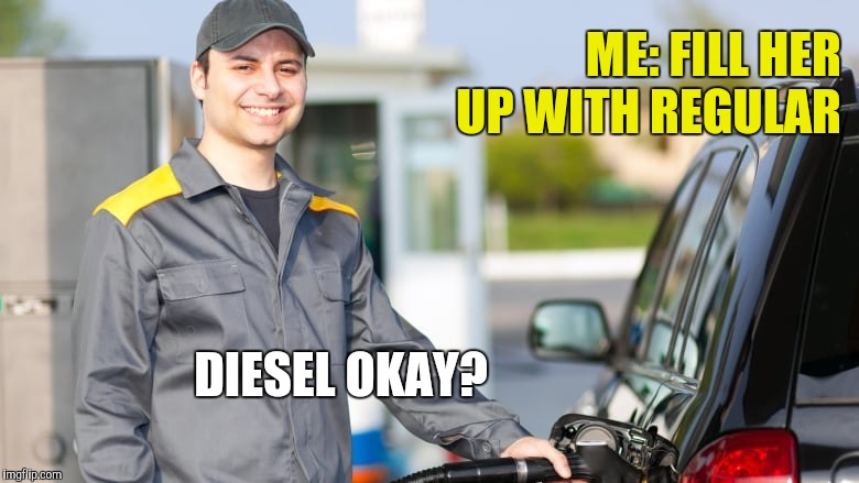 Pepsi Not Okay | ME: FILL HER UP WITH REGULAR DIESEL OKAY? | image tagged in coke,pepsi | made w/ Imgflip meme maker