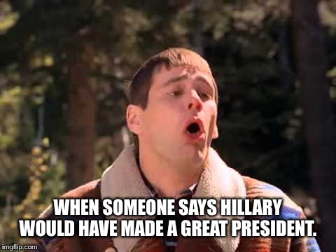 WHEN SOMEONE SAYS HILLARY WOULD HAVE MADE A GREAT PRESIDENT. | image tagged in puke | made w/ Imgflip meme maker