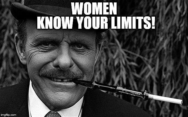 WOMEN KNOW YOUR LIMITS! | made w/ Imgflip meme maker