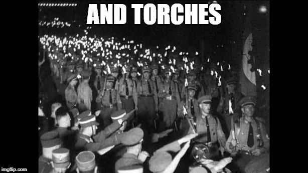 AND TORCHES | made w/ Imgflip meme maker