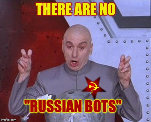 "Dr Evil Laser Meme | THERE ARE NO ""RUSSIAN BOTS"" 