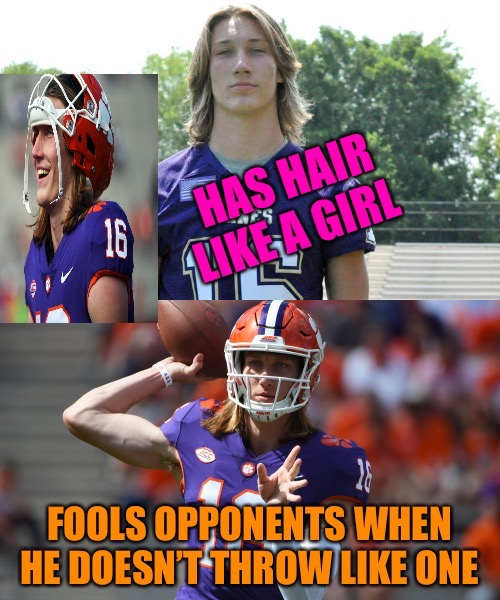 Freshman Phenom  | image tagged in girl hair,clemson,college football,football,weird stuff,groom | made w/ Imgflip meme maker