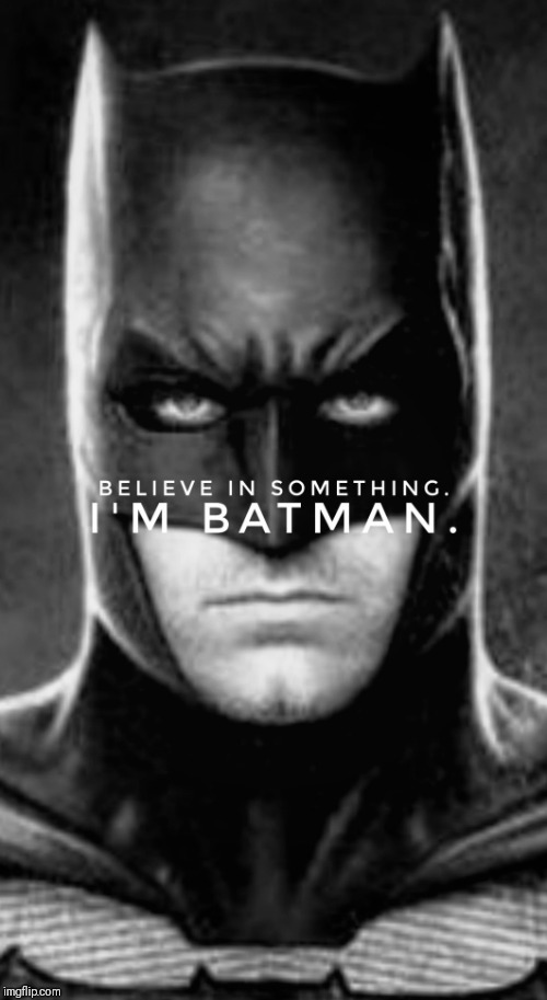 I'm Batman | image tagged in nike,batman,just do it,sacrifice,dc comics,pop culture | made w/ Imgflip meme maker