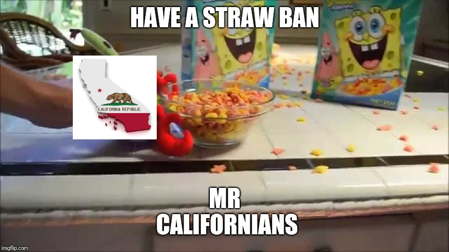 Have a bowl Mr X | HAVE A STRAW BAN MR CALIFORNIANS | image tagged in have a bowl mr x,straws,memes | made w/ Imgflip meme maker