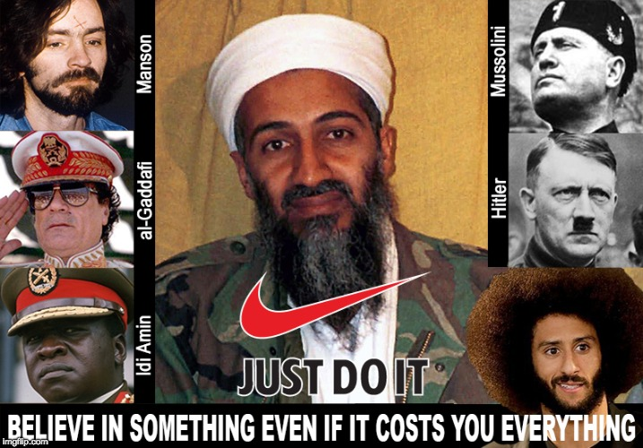Idiotic slogan for idiot sheep to promote the real life Al Bundy shoe salesman. | image tagged in nike,colin kaepernick | made w/ Imgflip meme maker