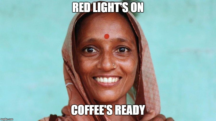 RED LIGHT'S ON COFFEE'S READY | image tagged in mork and bindi | made w/ Imgflip meme maker