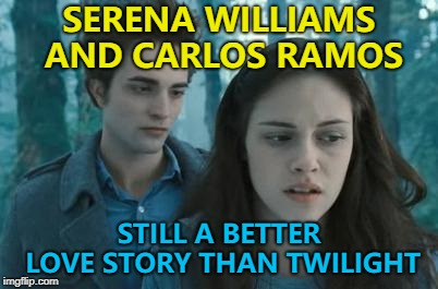 They join an extensive list... :) | SERENA WILLIAMS AND CARLOS RAMOS STILL A BETTER LOVE STORY THAN TWILIGHT | image tagged in twilight,memes,serena williams,carlos ramos,us open tennis,sport | made w/ Imgflip meme maker