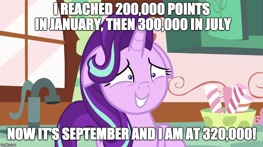 I need more memes! I need more points! |  I REACHED 200,000 POINTS IN JANUARY, THEN 300,000 IN JULY; NOW IT'S SEPTEMBER AND I AM AT 320,000! | image tagged in embarrassed starlight glimmer,memes,points,xanderbrony | made w/ Imgflip meme maker