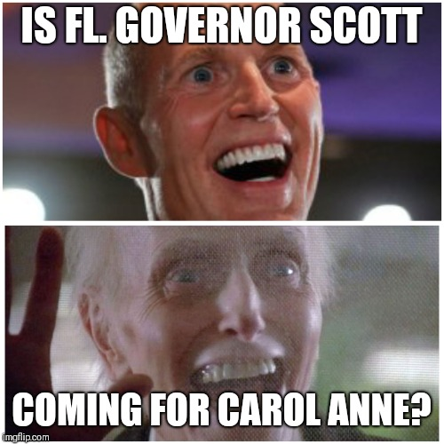 Governor Scott Poltergiest? | IS FL. GOVERNOR SCOTT COMING FOR CAROL ANNE? | image tagged in governor,poltergeist,florida | made w/ Imgflip meme maker