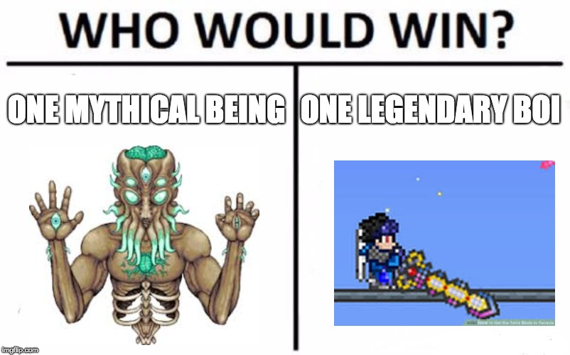 Who Would Win? | ONE MYTHICAL BEING ONE LEGENDARY BOI | image tagged in memes,who would win | made w/ Imgflip meme maker