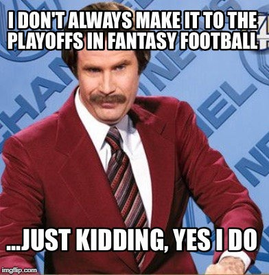 image tagged in will ferrell fantasy football playoffs | made w/ Imgflip meme maker