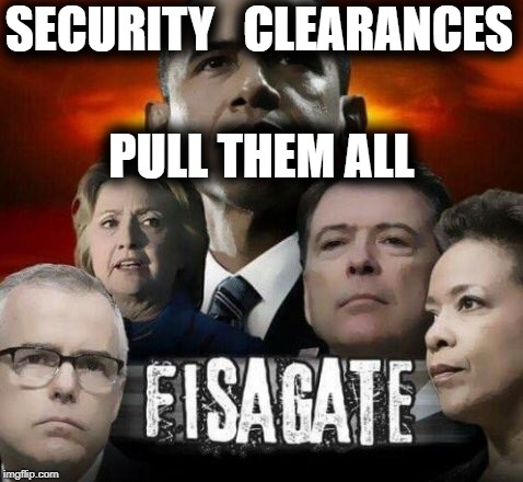 security clearances must be pulled |  SECURITY   CLEARANCES; PULL THEM ALL | image tagged in james comey,hillary clinton,mccabe,barack obama,loretta lynch | made w/ Imgflip meme maker
