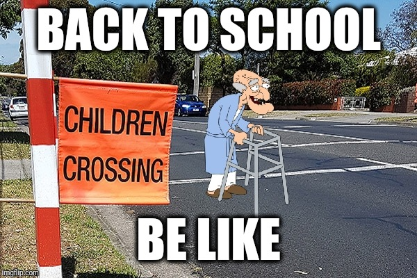 Back to the grind... | BACK TO SCHOOL BE LIKE | image tagged in memes,john herbert,back to school | made w/ Imgflip meme maker