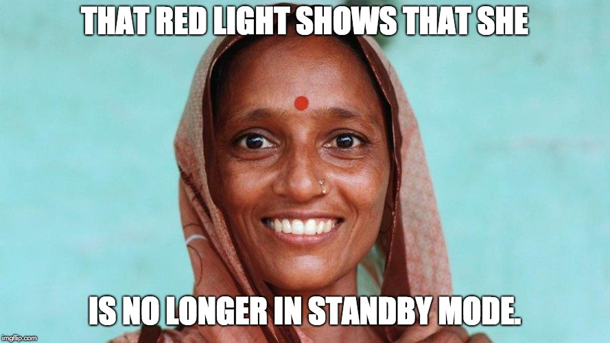 Mork and Bindi | THAT RED LIGHT SHOWS THAT SHE IS NO LONGER IN STANDBY MODE. | image tagged in mork and bindi | made w/ Imgflip meme maker