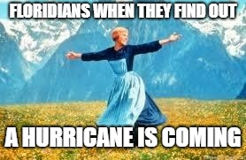 Look At All These | FLORIDIANS WHEN THEY FIND OUT A HURRICANE IS COMING | image tagged in memes,look at all these | made w/ Imgflip meme maker