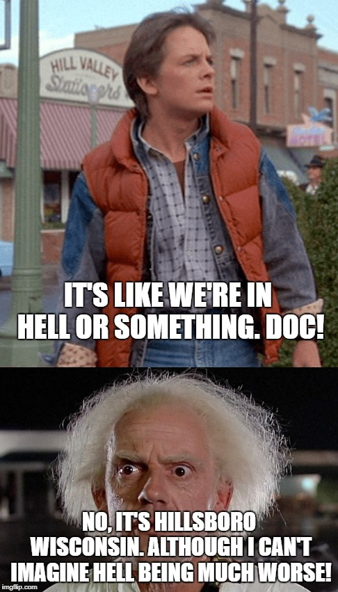 Survived another trip to the in-laws! | IT'S LIKE WE'RE IN HELL OR SOMETHING. DOC! NO, IT'S HILLSBORO WISCONSIN. ALTHOUGH I CAN'T IMAGINE HELL BEING MUCH WORSE! | image tagged in mother-in-law jokes,hillbillies,redneck hillbilly,jed clampett | made w/ Imgflip meme maker