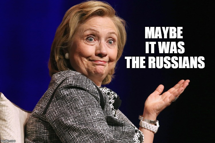 MAYBE IT WAS THE RUSSIANS | made w/ Imgflip meme maker