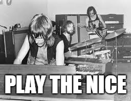 PLAY THE NICE | made w/ Imgflip meme maker