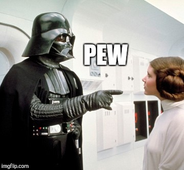 Darth Vader finger pointing | PEW | image tagged in darth vader finger pointing | made w/ Imgflip meme maker