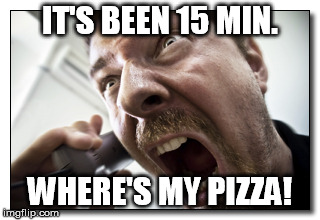 Shouter | IT'S BEEN 15 MIN. WHERE'S MY PIZZA! | image tagged in memes,shouter | made w/ Imgflip meme maker