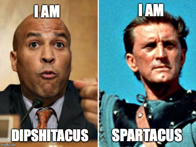 Dipshitacus | I AM SPARTACUS I AM DIPSHITACUS | image tagged in cory booker | made w/ Imgflip meme maker