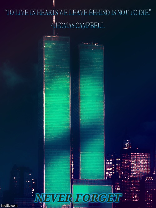9/11/01 | NEVER FORGET | image tagged in september,eleven,2001,9/11,memorial,never forget | made w/ Imgflip meme maker