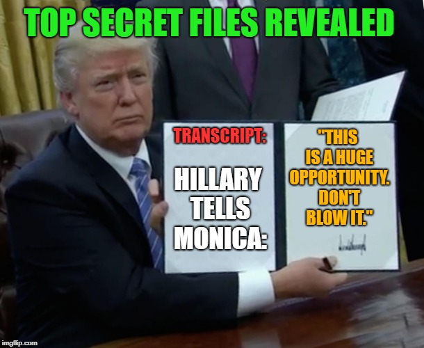 "Clinton White House - Job Interview Transcripts Unveiled! | TOP SECRET FILES REVEALED ""THIS IS A HUGE OPPORTUNITY. DON'T BLOW IT."" TRANSCRIPT: HILLARY TELLS MONICA: 