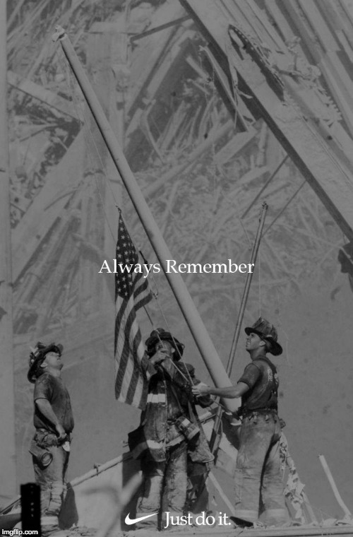 9/11 Nike  | image tagged in patriotic,nomorenike,9/11,remember,neverforget,godblessusa | made w/ Imgflip meme maker