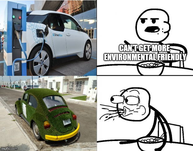 Grassy Volkswagen | CAN'T GET MORE ENVIRONMENTAL FRIENDLY | image tagged in cars,cereal guy spitting,random | made w/ Imgflip meme maker
