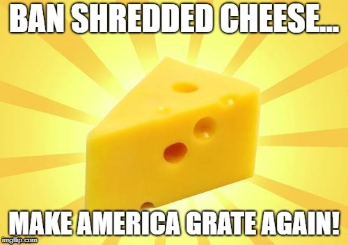 GRATE AMERICA | image tagged in cheese,cheesegrater,food,funny food,dairy,punny | made w/ Imgflip meme maker