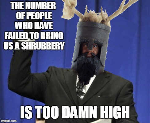 "We are the knights who say ""meme"" 