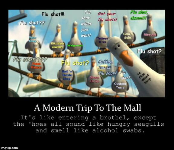 image tagged in a visit to the mall nowadays be like,flu shots | made w/ Imgflip meme maker