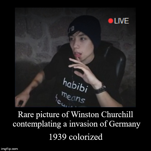 1939 colorized | Rare picture of Winston Churchill contemplating a invasion of Germany | 1939 colorized | image tagged in funny,demotivationals,quackity,colorized | made w/ Imgflip demotivational maker