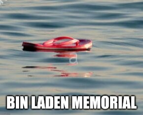 BIN LADEN MEMORIAL | made w/ Imgflip meme maker