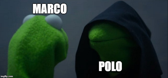 Evil Kermit Meme | MARCO POLO | image tagged in memes,evil kermit | made w/ Imgflip meme maker
