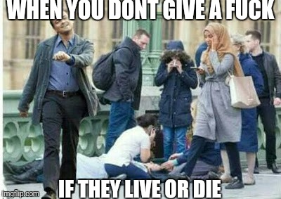 WHEN YOU DONT GIVE A F**K IF THEY LIVE OR DIE | made w/ Imgflip meme maker