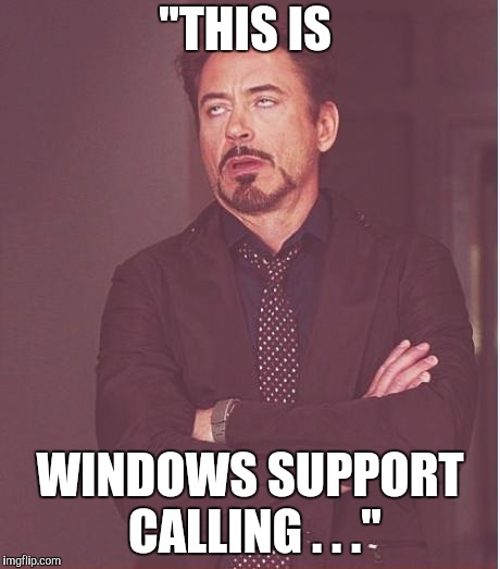 "You Have a Virus on Your Compuuutor | ""THIS IS WINDOWS SUPPORT CALLING . . ."" 