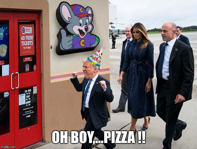 Pizza | OH BOY,...PIZZA !! | image tagged in trump,man-child,republican | made w/ Imgflip meme maker