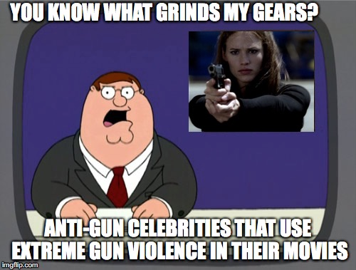 Pick one and stick with it. | YOU KNOW WHAT GRINDS MY GEARS? ANTI-GUN CELEBRITIES THAT USE EXTREME GUN VIOLENCE IN THEIR MOVIES | image tagged in gears,jennifer garner | made w/ Imgflip meme maker