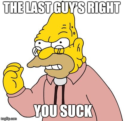 THE LAST GUY'S RIGHT YOU SUCK | made w/ Imgflip meme maker
