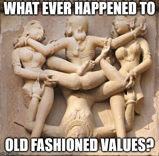 ancient porno | WHAT EVER HAPPENED TO OLD FASHIONED VALUES? | image tagged in ancient porno | made w/ Imgflip meme maker