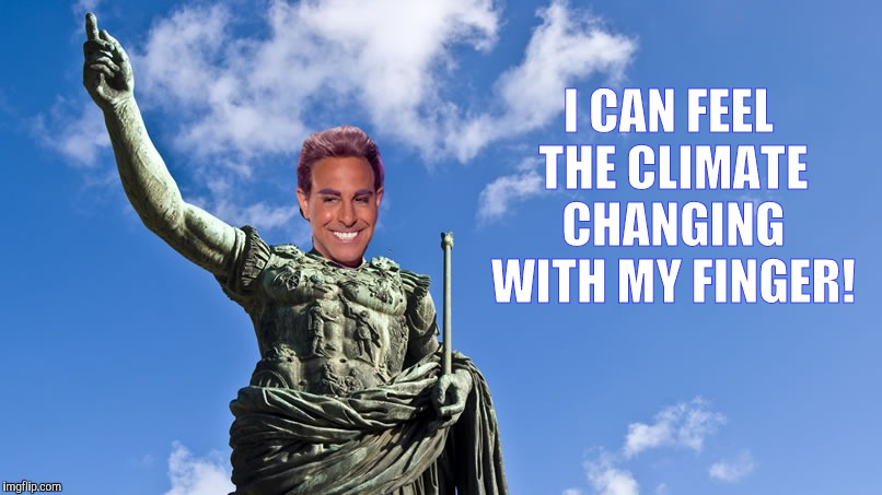 Hunger Games - Caesar Flickerman (S Tucci) Statue of Caesar | I CAN FEEL THE CLIMATE CHANGING WITH MY FINGER! | image tagged in hunger games - caesar flickerman s tucci statue of caesar | made w/ Imgflip meme maker