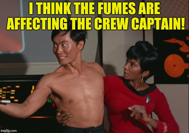 I THINK THE FUMES ARE AFFECTING THE CREW CAPTAIN! | made w/ Imgflip meme maker
