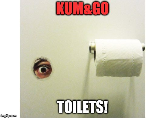KUM&GO TOILETS! | made w/ Imgflip meme maker
