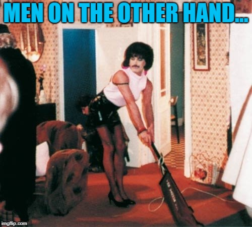 MEN ON THE OTHER HAND... | made w/ Imgflip meme maker