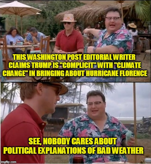"I Know!!! Let's Blame Trump and ""Climate Change"" 