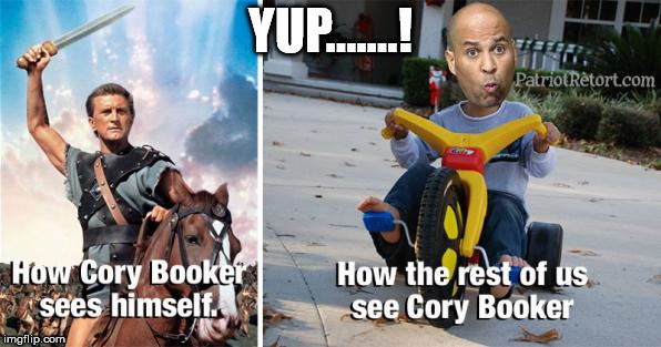 YUP.......! | image tagged in corey booker | made w/ Imgflip meme maker