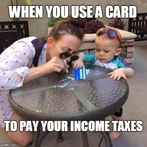 Coke mom with credit card. | WHEN YOU USE A CARD TO PAY YOUR INCOME TAXES | image tagged in taxes,income tax,tax day,coke mom,bad mom,credit cards | made w/ Imgflip meme maker