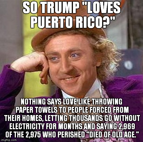 "No $$$ For Puerto Rico Hurricane Victims? I Guess Maria Didn't Sign An NDA.. | SO TRUMP ""LOVES PUERTO RICO?"" NOTHING SAYS LOVE LIKE THROWING PAPER TOWELS TO PEOPLE FORCED FROM THEIR HOMES, LETTING THOUSANDS GO WITHOUT E 